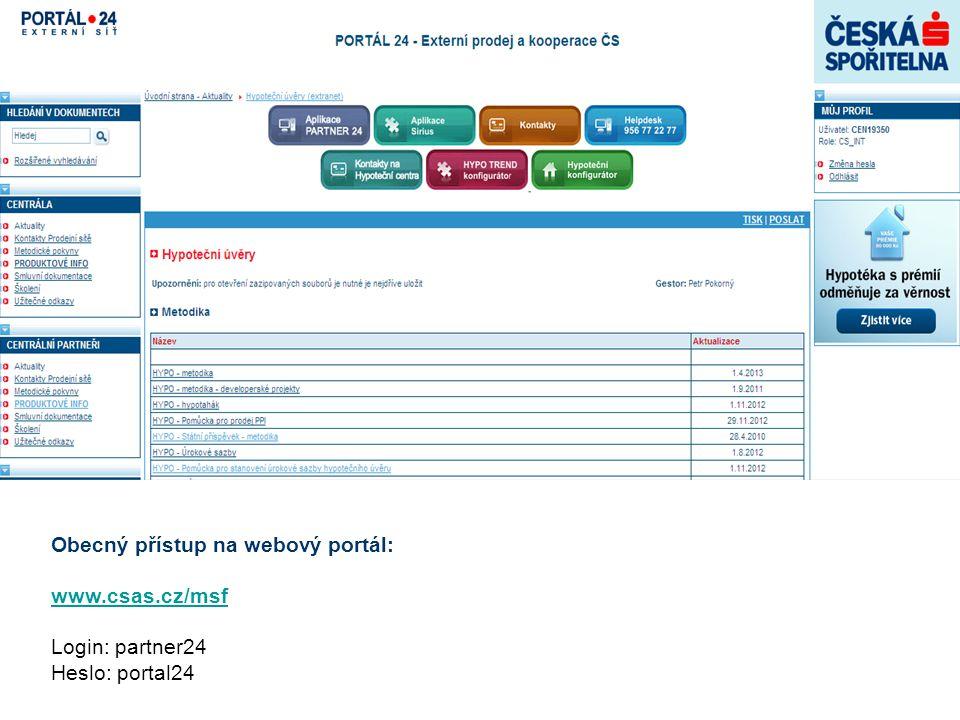 Obecný přístup na webový portál: www.csas.cz/msf Login: partner24 Heslo: portal24