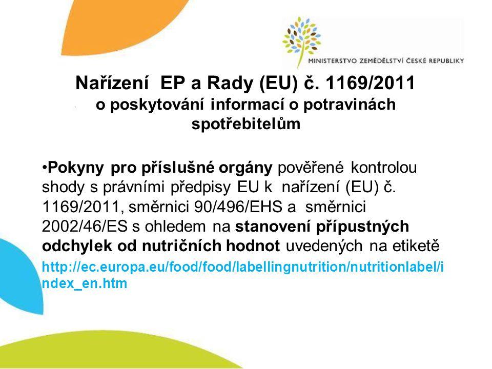 Nařízení EP a Rady (EU) č. 1169/2011 o poskytování informací o potravinách spotřebitelům •Pokyny pro příslušné orgány pověřené kontrolou shody s právn