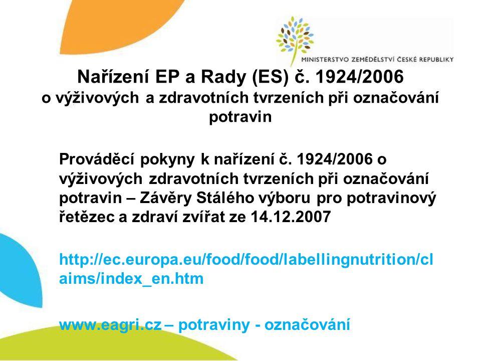 Nařízení EP a Rady (ES) č. 1924/2006 o výživových a zdravotních tvrzeních při označování potravin Prováděcí pokyny k nařízení č. 1924/2006 o výživovýc
