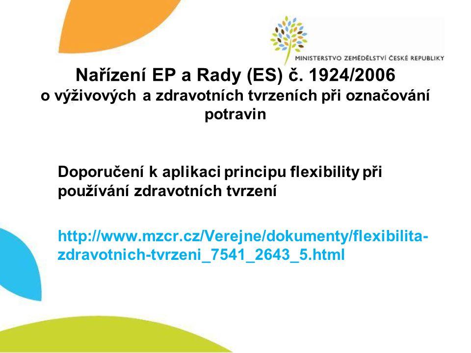 Nařízení EP a Rady (ES) č. 1924/2006 o výživových a zdravotních tvrzeních při označování potravin Doporučení k aplikaci principu flexibility při použí