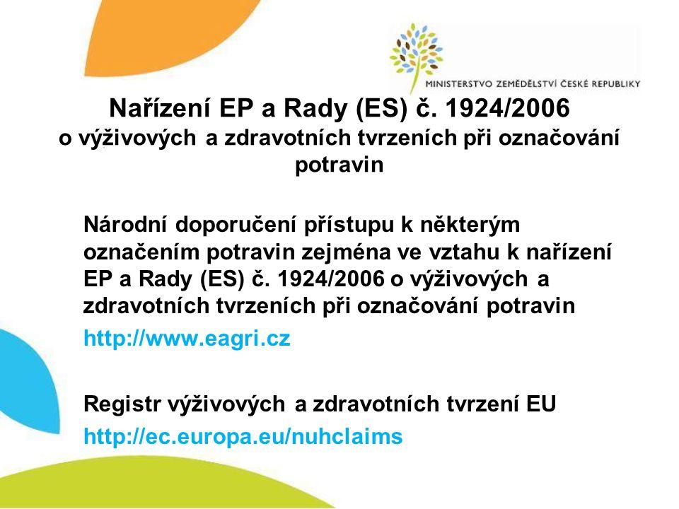 Nařízení EP a Rady (ES) č. 1924/2006 o výživových a zdravotních tvrzeních při označování potravin Národní doporučení přístupu k některým označením pot