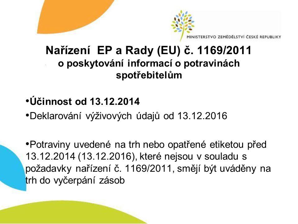 Nařízení EP a Rady (EU) č. 1169/2011 o poskytování informací o potravinách spotřebitelům • Účinnost od 13.12.2014 • Deklarování výživových údajů od 13