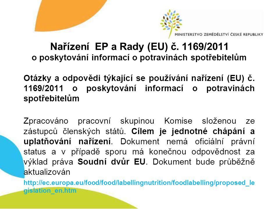 Nařízení EP a Rady (EU) č. 1169/2011 o poskytování informací o potravinách spotřebitelům Otázky a odpovědi týkající se používání nařízení (EU) č. 1169