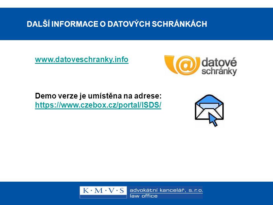 15.11.200726.dubna 2007 DALŠÍ INFORMACE O DATOVÝCH SCHRÁNKÁCH www.datoveschranky.info Demo verze je umístěna na adrese: https://www.czebox.cz/portal/I