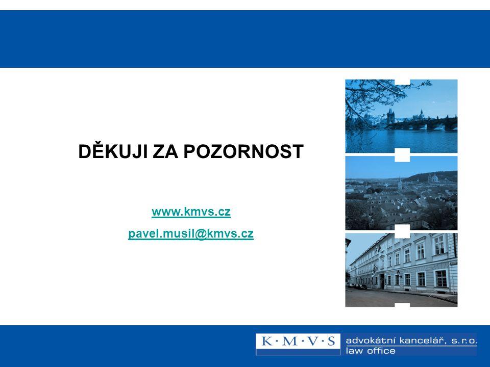 15.11.200726.dubna 2007 Reklamní právo v praxi Mgr. Libor Štajer, advokát DĚKUJI ZA POZORNOST www.kmvs.cz pavel.musil@kmvs.cz