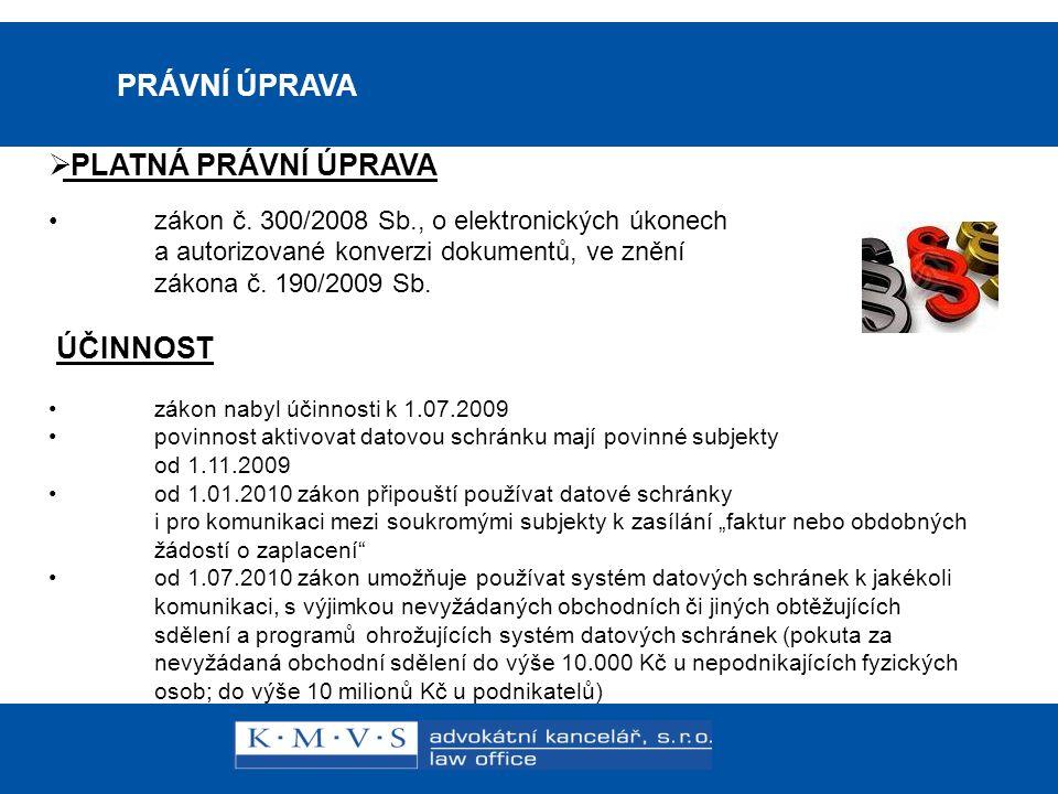 15.11.200726.dubna 2007 ROZDÍL: DATOVÁ SCHRÁNKA x E-MAIL DATOVÁ SCHRÁNKA:  DATOVÁ SCHRÁNKA = elektronické úložiště, které je určeno k doručování dokumentů orgánů veřejné moci a k provádění podání vůči nim  Komunikační prostředek provozovaný státem za účelem: • komunikace mezi orgány veřejné moci (státní správa, soudy) navzájem (povinně) •komunikace mezi orgány veřejné moci a právnickými osobami zapsanými do obchodního rejstříku nebo zřízenými ze zákona (povinně) •komunikace mezi orgány veřejné moci a fyzickými osobami podnikajícími i nepodnikajícími (dobrovolně, tj.