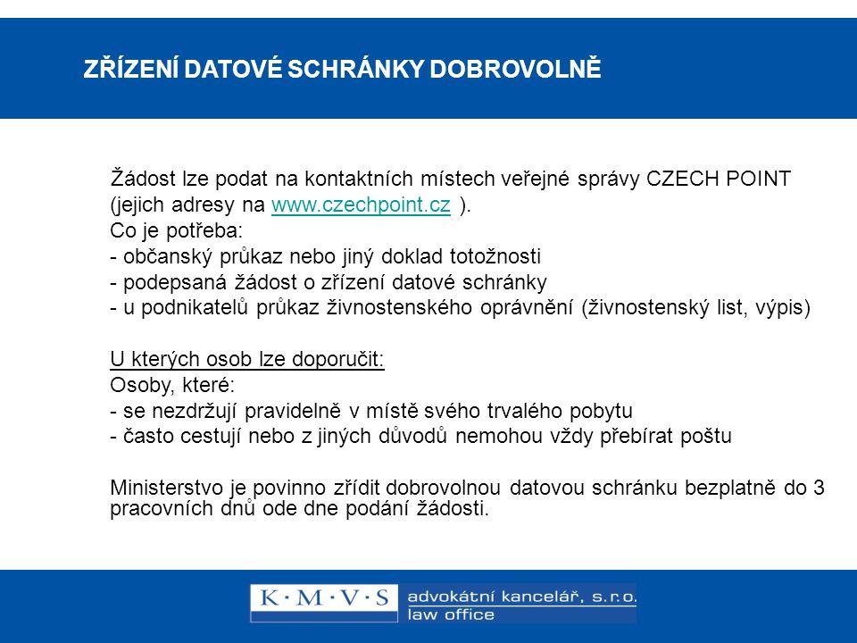 15.11.200726.dubna 2007 ZŘÍZENÍ DATOVÉ SCHRÁNKY DOBROVOLNĚ Žádost lze podat na kontaktních místech veřejné správy CZECH POINT (jejich adresy na www.cz