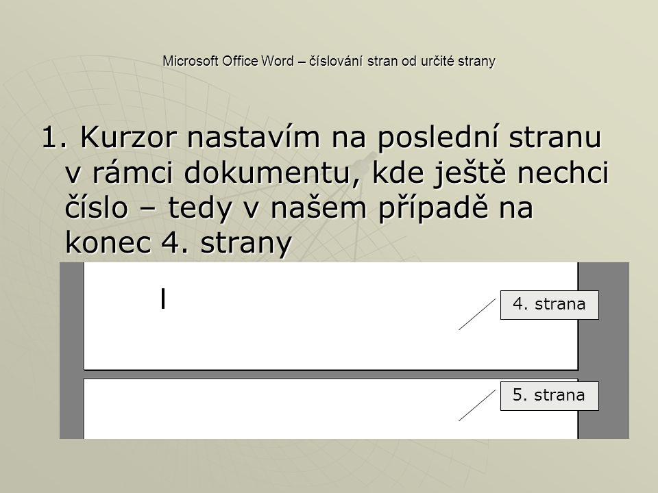 Microsoft Office Word – číslování stran od určité strany 1.