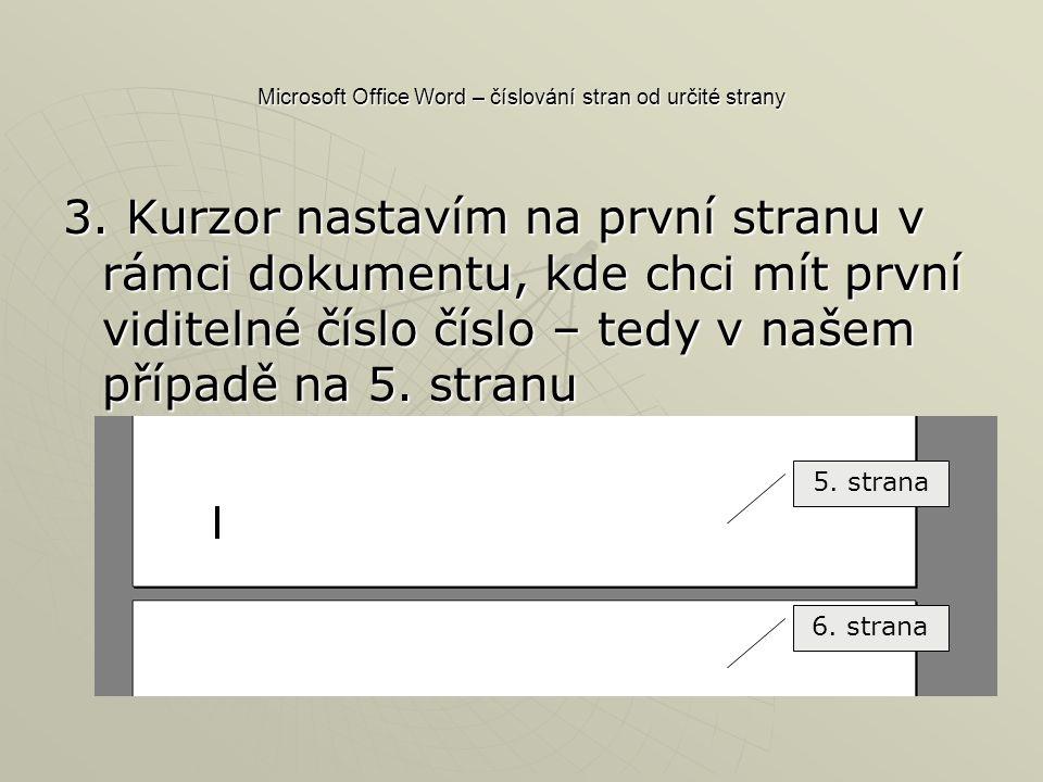 Microsoft Office Word – číslování stran od určité strany 3.