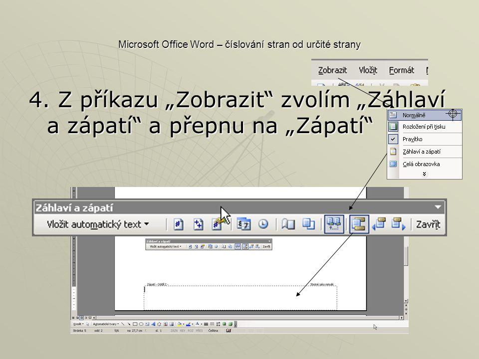 Microsoft Office Word – číslování stran od určité strany 4.