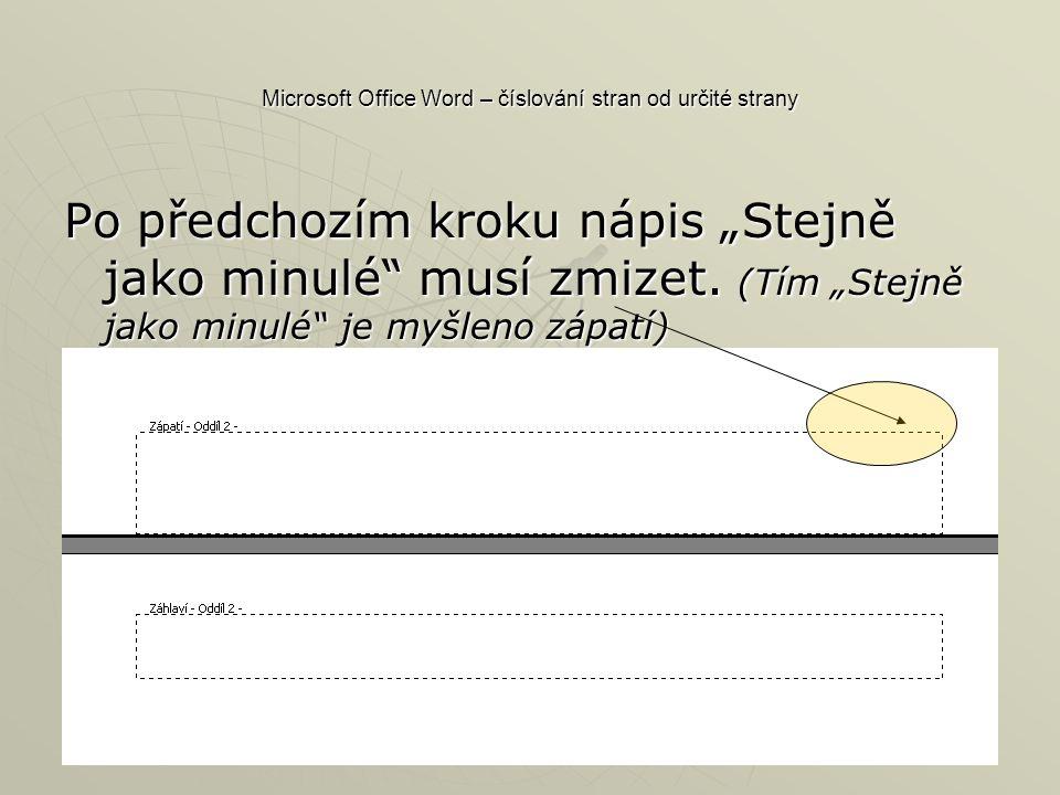 """Microsoft Office Word – číslování stran od určité strany Po předchozím kroku nápis """"Stejně jako minulé musí zmizet."""