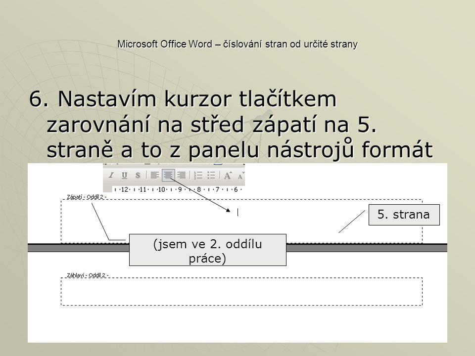 Microsoft Office Word – číslování stran od určité strany 6.