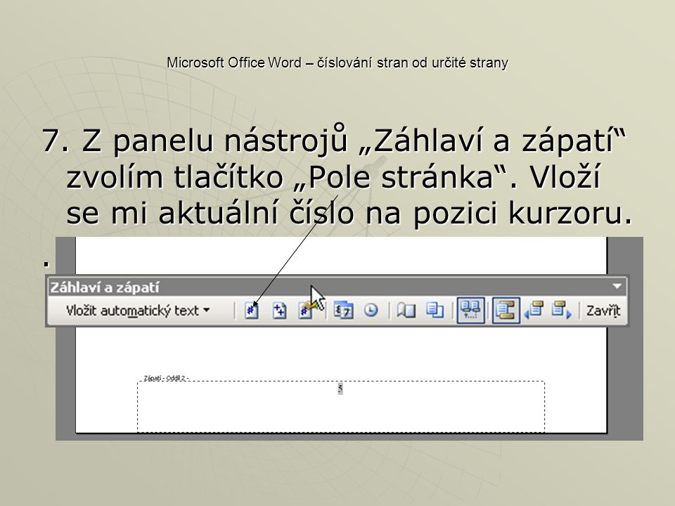 Microsoft Office Word – číslování stran od určité strany 7.
