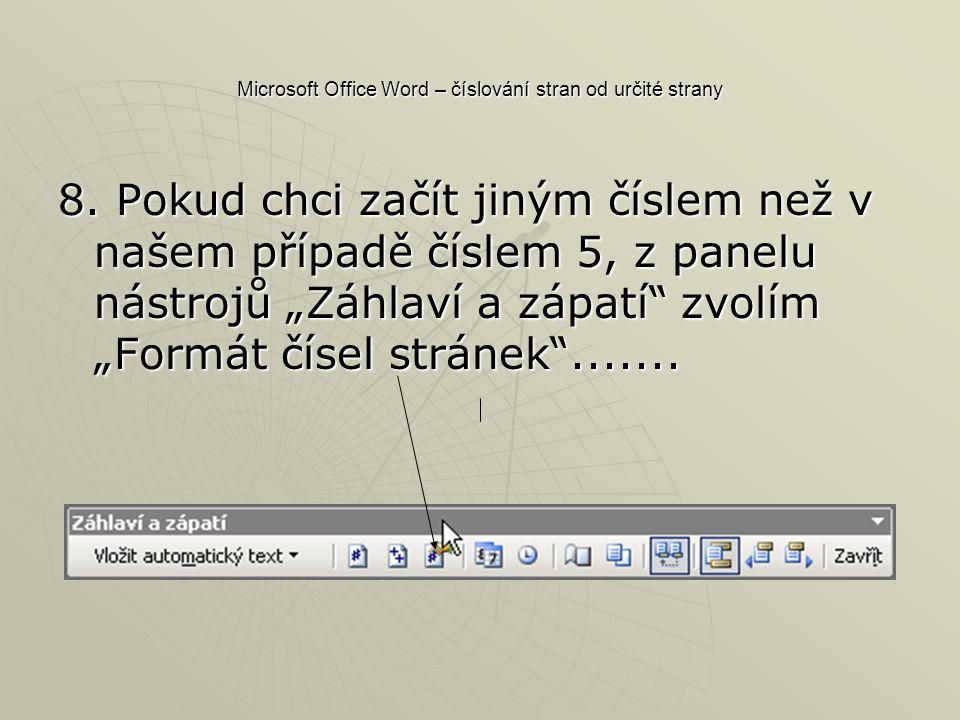 Microsoft Office Word – číslování stran od určité strany 8.
