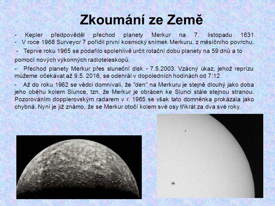 Zkoumání ze Země - Kepler předpověděl přechod planety Merkur na 7. listopadu 1631 - V roce 1968 Surveyor 7 pořídil první kosmický snímek Merkuru, z mě