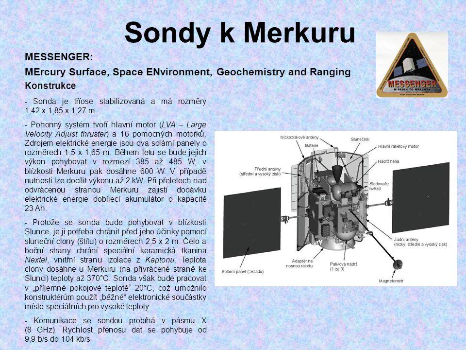 Sondy k Merkuru MESSENGER: MErcury Surface, Space ENvironment, Geochemistry and Ranging Konstrukce - Sonda je tříose stabilizovaná a má rozměry 1,42 x
