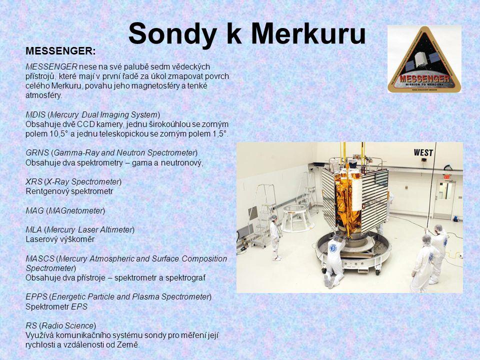 Sondy k Merkuru MESSENGER: MESSENGER nese na své palubě sedm vědeckých přístrojů, které mají v první řadě za úkol zmapovat povrch celého Merkuru, pova