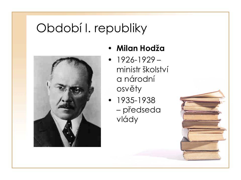 • Milan Hodža •1926-1929 – ministr školství a národní osvěty •1935-1938 – předseda vlády