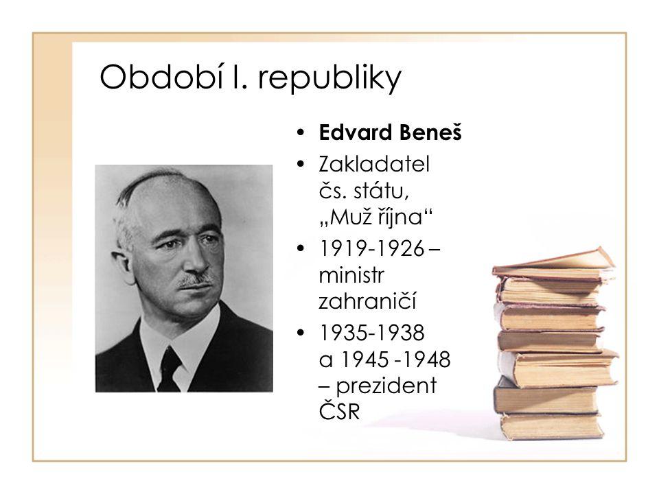 Období II. republiky • Rudolf Beran •Čs. agrární politik •Od r. 1938 – předseda vlády 2. republiky