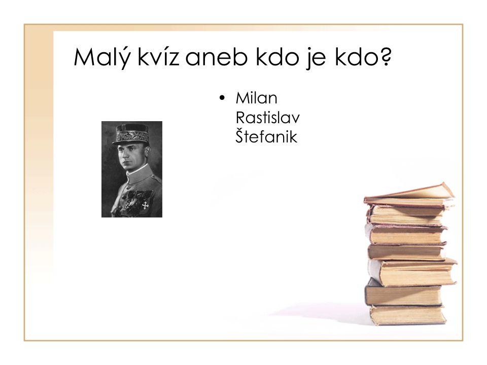 •Milan Rastislav Štefanik