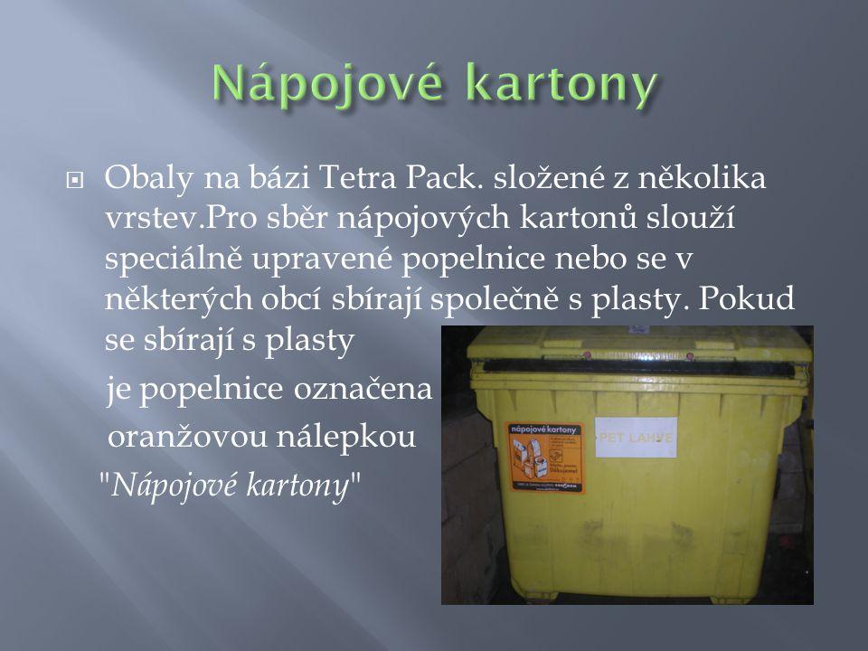  Obaly na bázi Tetra Pack. složené z několika vrstev.Pro sběr nápojových kartonů slouží speciálně upravené popelnice nebo se v některých obcí sbírají