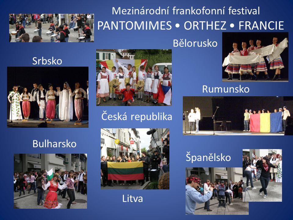 Mezinárodní frankofonní festival PANTOMIMES • ORTHEZ • FRANCIE Bělorusko Srbsko Rumunsko Česká republika Bulharsko Španělsko Litva