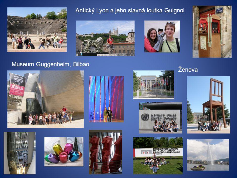 Museum Guggenheim, Bilbao Antický Lyon a jeho slavná loutka Guignol Ženeva
