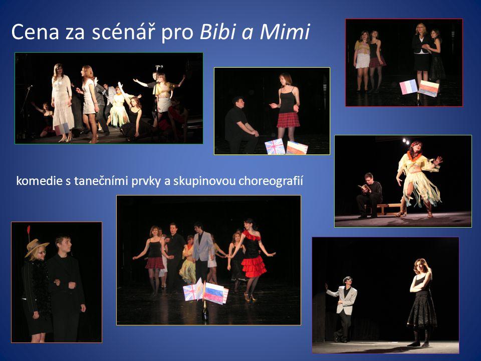 Cena za scénář pro Bibi a Mimi komedie s tanečními prvky a skupinovou choreografií