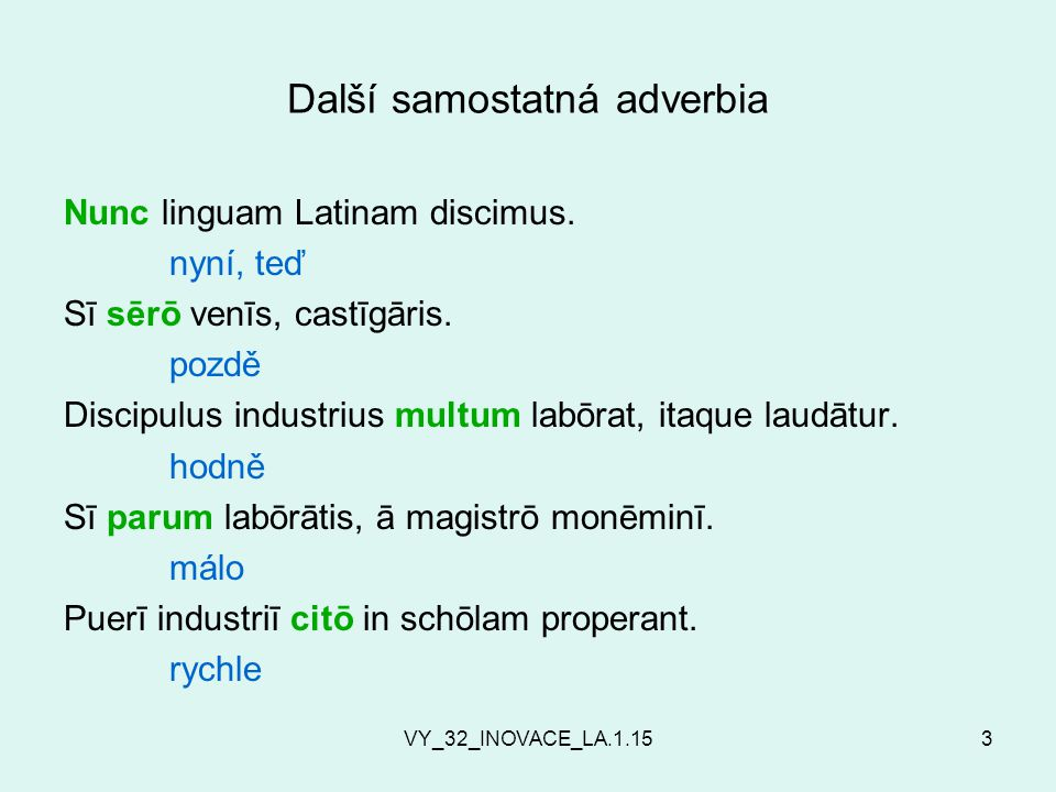VY_32_INOVACE_LA.1.153 Další samostatná adverbia Nunc linguam Latinam discimus.