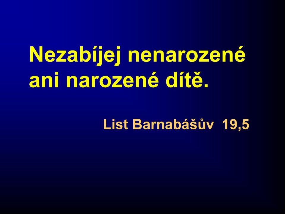Nezabíjej nenarozené ani narozené dítě. List Barnabášův 19,5