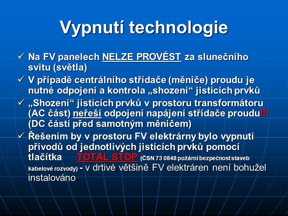 """ Na FV panelech NELZE PROVÉST za slunečního svitu (světla)  V případě centrálního střídače (měniče) proudu je nutné odpojení a kontrola """"shození"""" ji"""