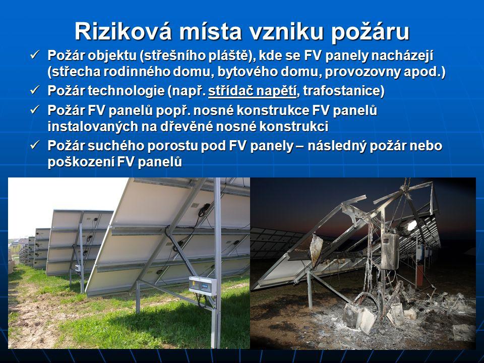 Riziková místa vzniku požáru  Požár objektu (střešního pláště), kde se FV panely nacházejí (střecha rodinného domu, bytového domu, provozovny apod.)