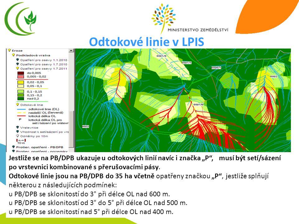 """16 Odtokové linie v LPIS Jestliže se na PB/DPB ukazuje u odtokových linií navíc i značka """"P , musí být setí/sázení po vrstevnici kombinované s přerušovacími pásy."""