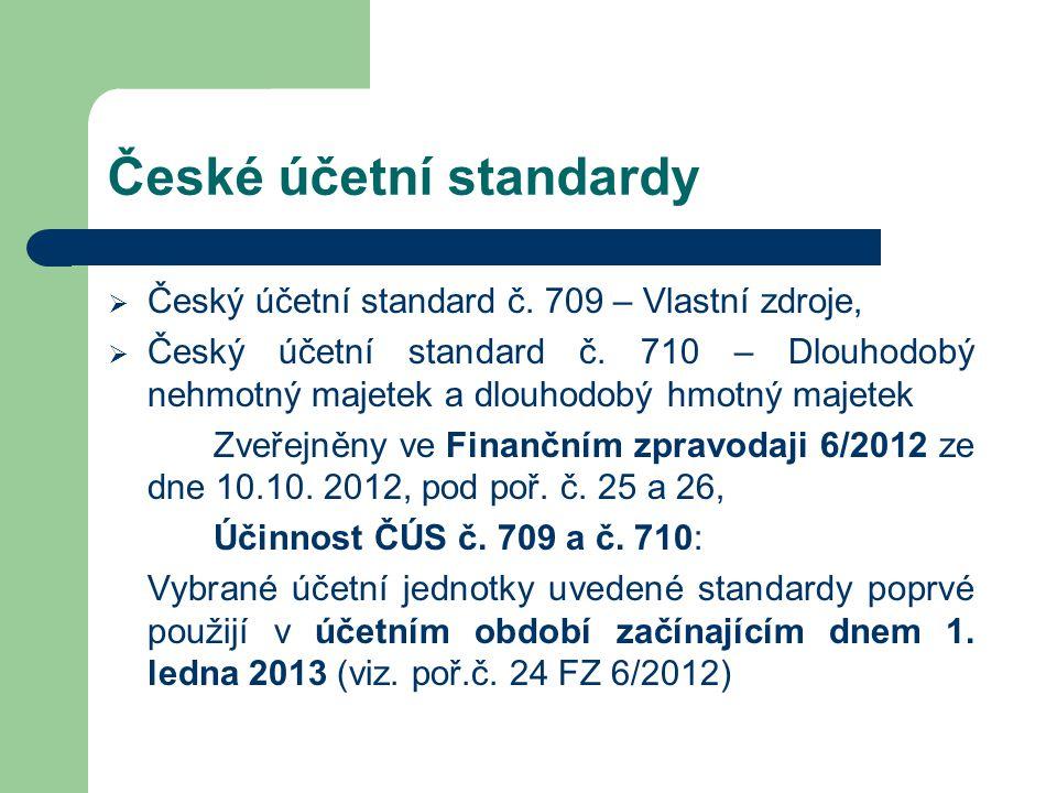 České účetní standardy  Český účetní standard č. 709 – Vlastní zdroje,  Český účetní standard č. 710 – Dlouhodobý nehmotný majetek a dlouhodobý hmot