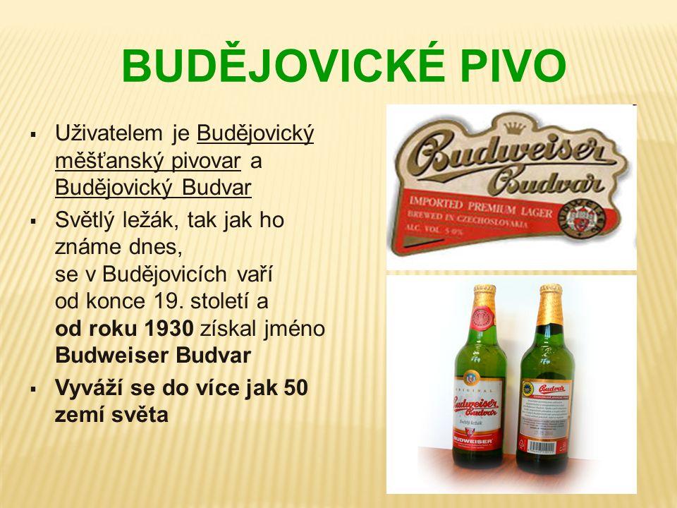 BUDĚJOVICKÉ PIVO  Uživatelem je Budějovický měšťanský pivovar a Budějovický Budvar  Světlý ležák, tak jak ho známe dnes, se v Budějovicích vaří od k