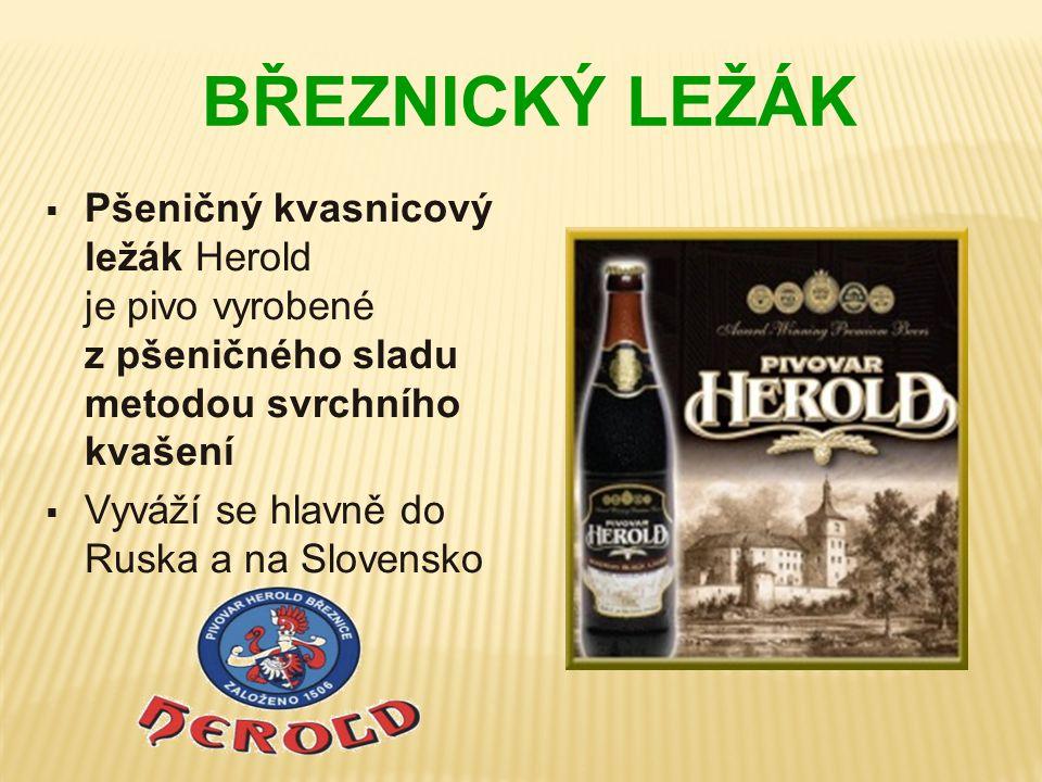 BŘEZNICKÝ LEŽÁK  Pšeničný kvasnicový ležák Herold je pivo vyrobené z pšeničného sladu metodou svrchního kvašení  Vyváží se hlavně do Ruska a na Slov