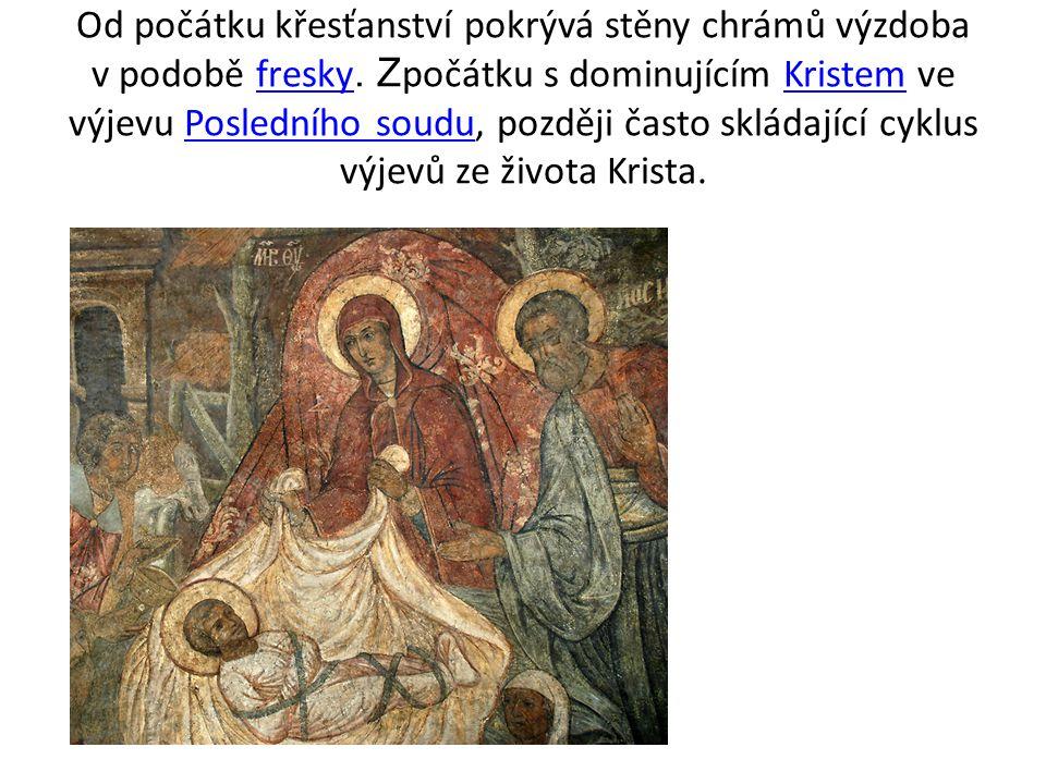 Od počátku křesťanství pokrývá stěny chrámů výzdoba v podobě fresky. Z počátku s dominujícím Kristem ve výjevu Posledního soudu, později často skládaj