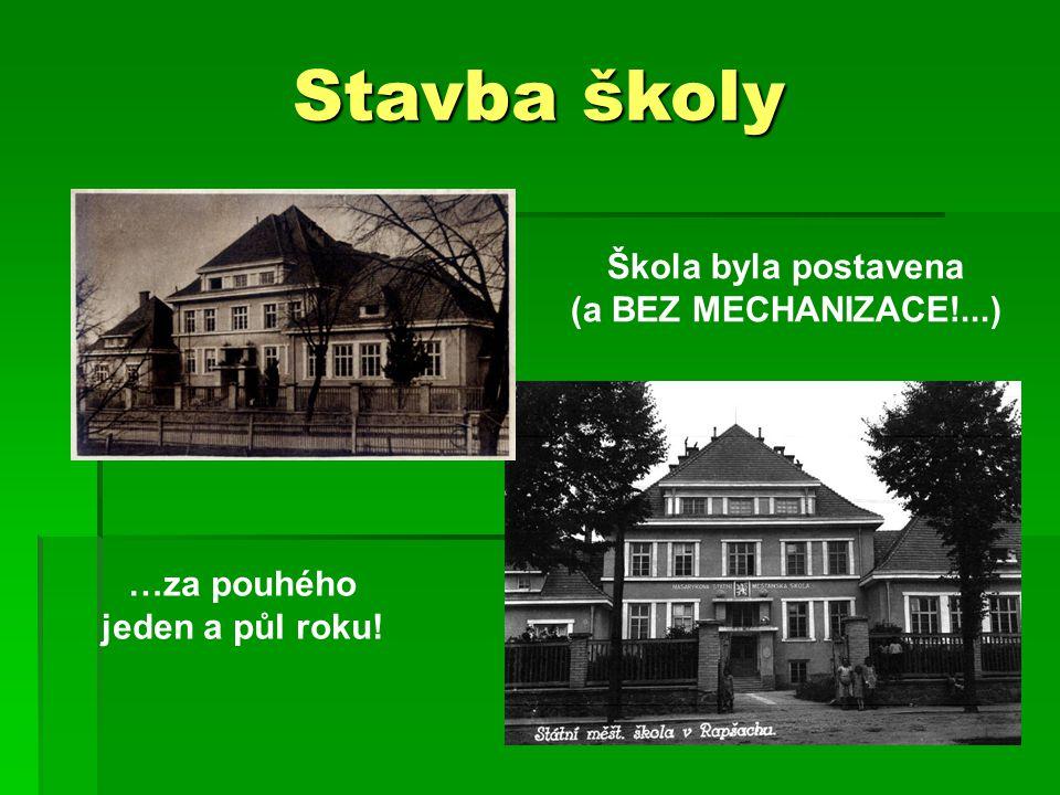 Stavba školy Škola byla postavena (a BEZ MECHANIZACE!...) …za pouhého jeden a půl roku!