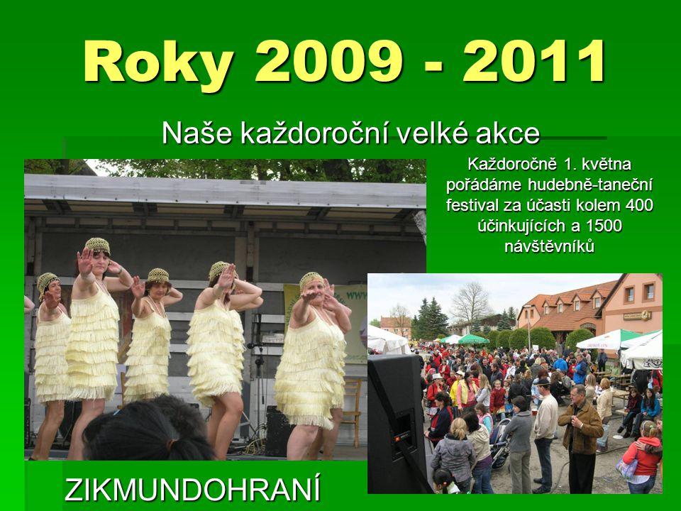 Roky 2009 - 2011 Naše každoroční velké akce Každoročně 1.