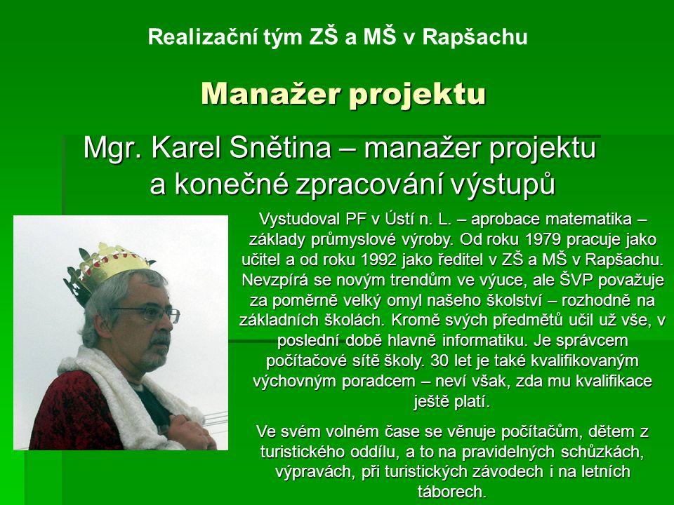 Manažer projektu Realizační tým ZŠ a MŠ v Rapšachu Mgr.