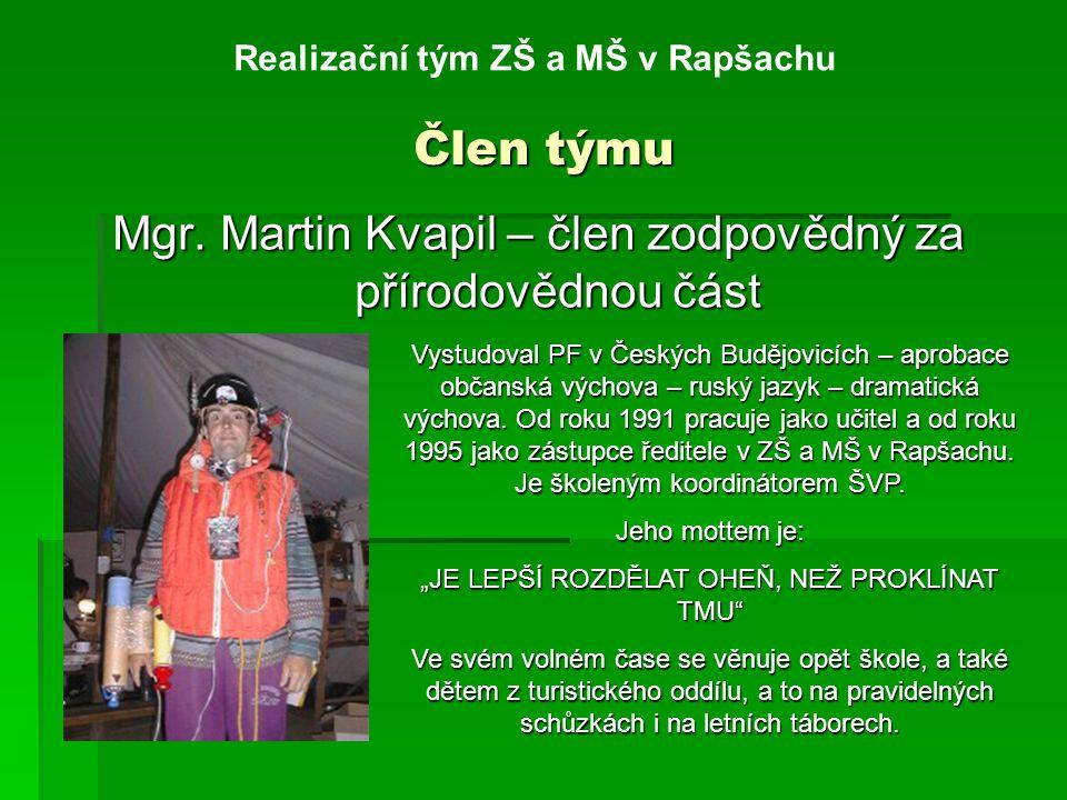 Člen týmu Realizační tým ZŠ a MŠ v Rapšachu Mgr.
