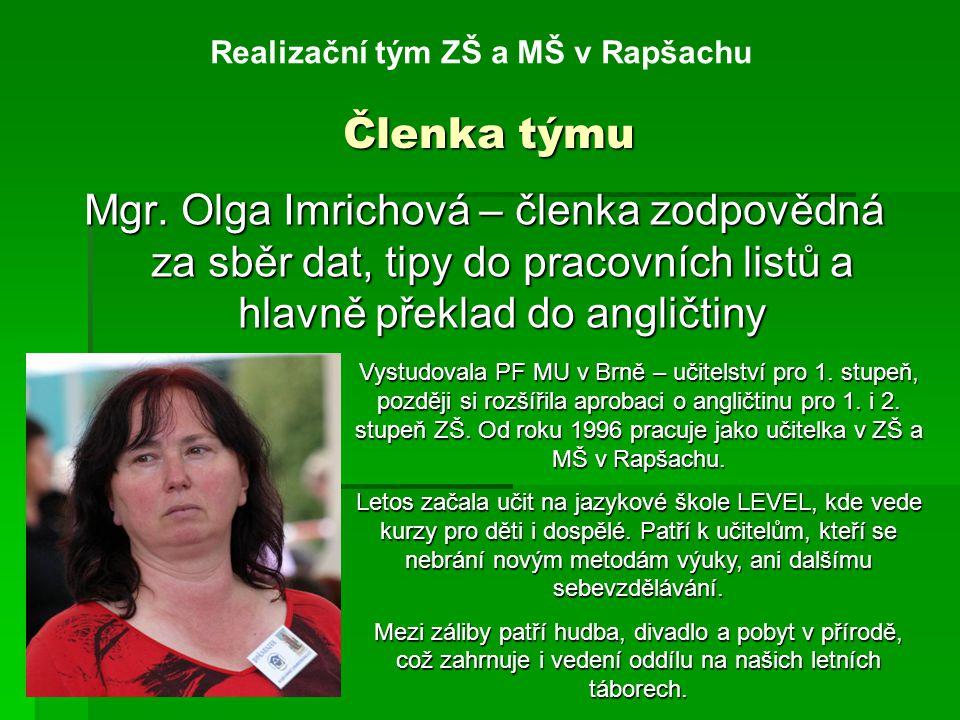 Členka týmu Realizační tým ZŠ a MŠ v Rapšachu Mgr.