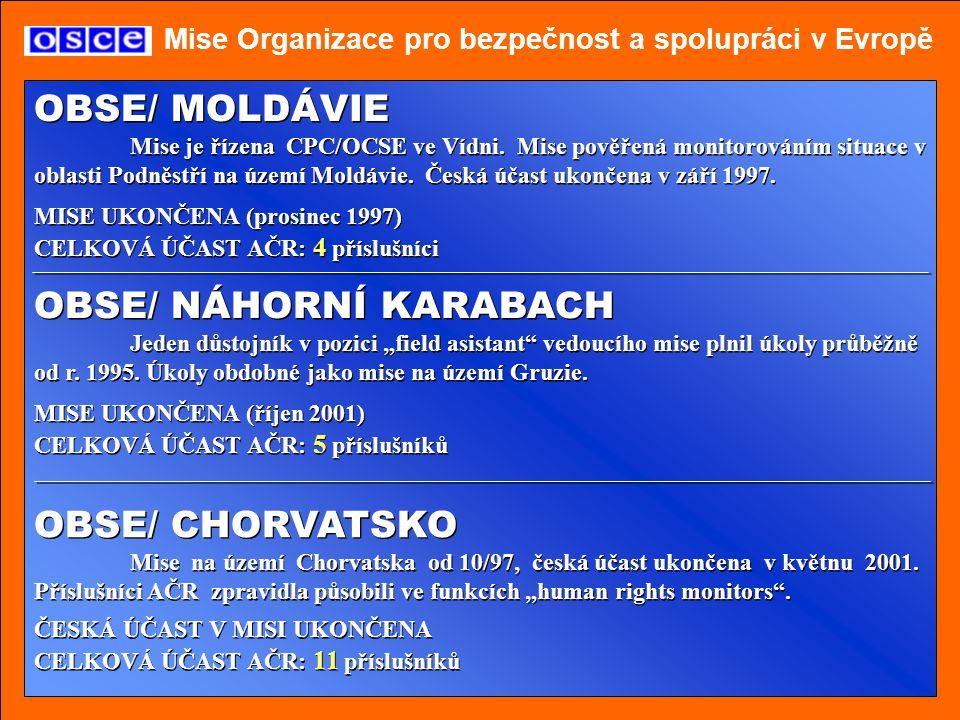 Mise Organizace pro bezpečnost a spolupráci v Evropě OBSE/ ČEČENSKO Česká účast v misi začala v září 1998 a ukončena byla v dubnu 2001.