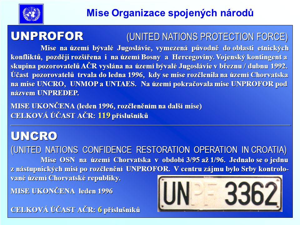 Mise Organizace spojených národů UNMOP ( UNITED NATIONS MISSION OF OBSERVERS IN PREVLAKA ) Pozorovatelská mise OSN, jejímž hlavním úkolem bylo monitorovat situaci na hra- nici mezi územím Chorvatska a Černou Horou.