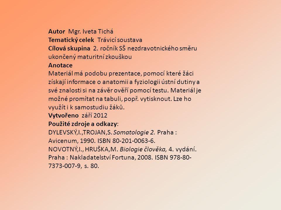 Autor Mgr.Iveta Tichá Tematický celek Trávicí soustava Cílová skupina 2.