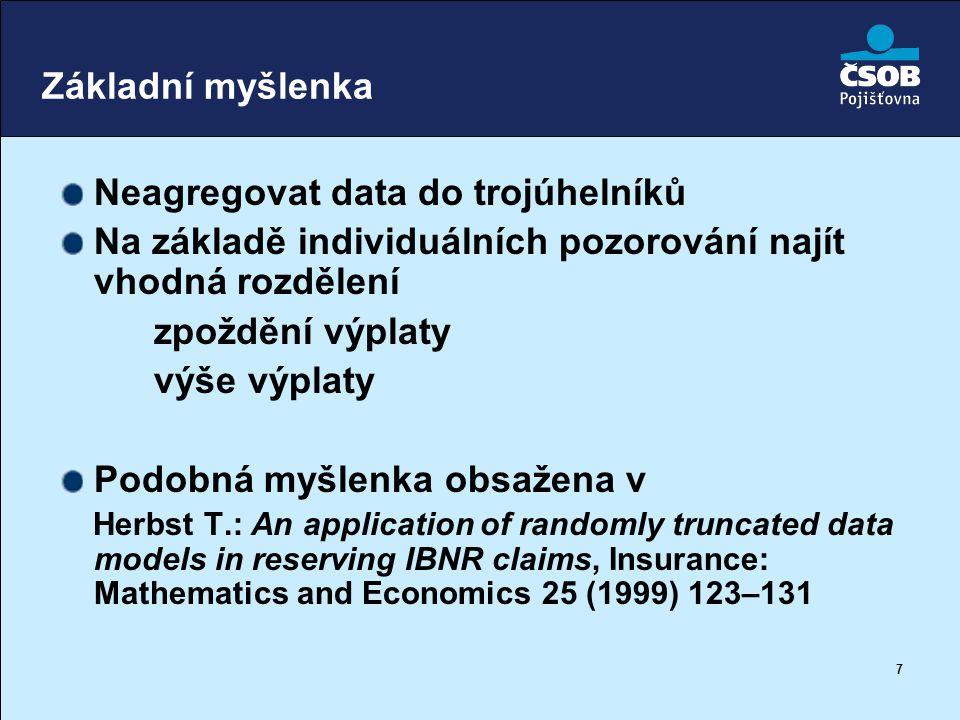 48 RBNS škody - výše Výše škody neznámá K dispozici odhad likvidátorů RBNS rezerva Zatíženo chybou Pokud je systematická (runoff) je třeba opravit Stochastický model chyby.
