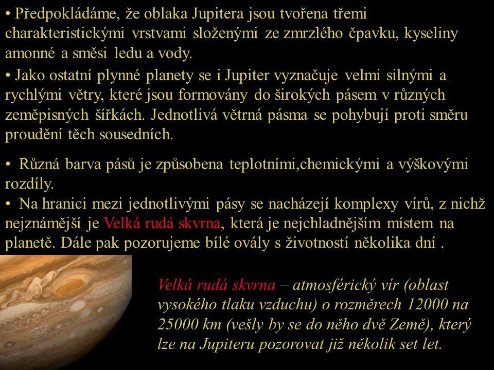 • Jako ostatní plynné planety se i Jupiter vyznačuje velmi silnými a rychlými větry, které jsou formovány do širokých pásem v různých zeměpisných šířk
