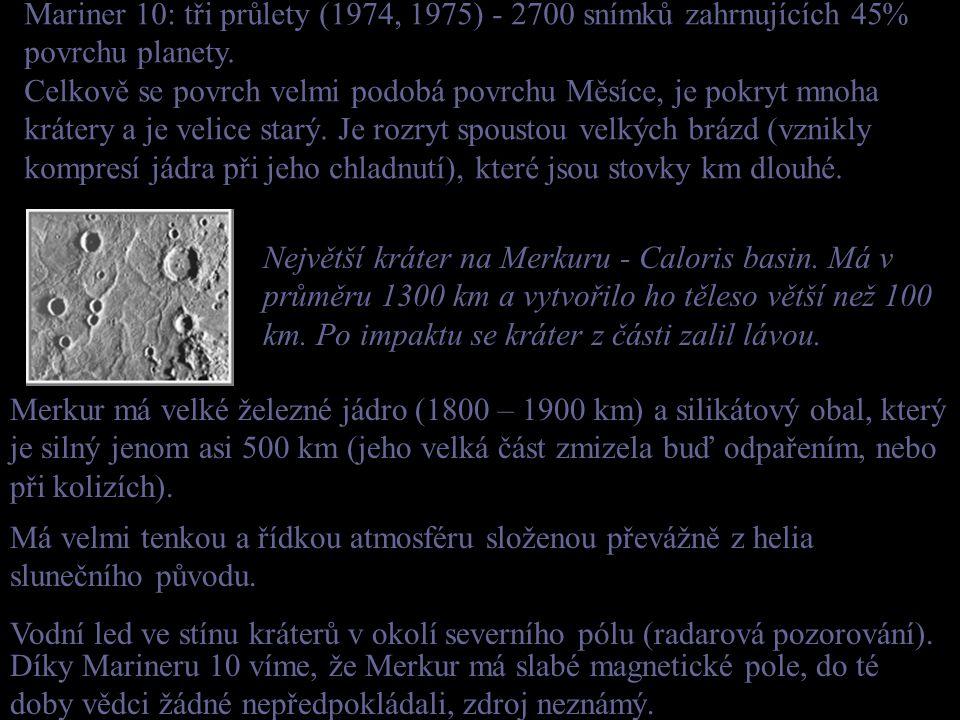Mariner 10: tři průlety (1974, 1975) - 2700 snímků zahrnujících 45% povrchu planety. Celkově se povrch velmi podobá povrchu Měsíce, je pokryt mnoha kr