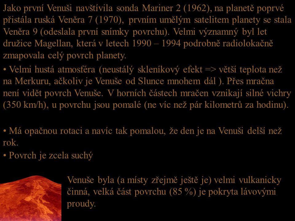 Jako první Venuši navštívila sonda Mariner 2 (1962), na planetě poprvé přistála ruská Veněra 7 (1970), prvním umělým satelitem planety se stala Veněra