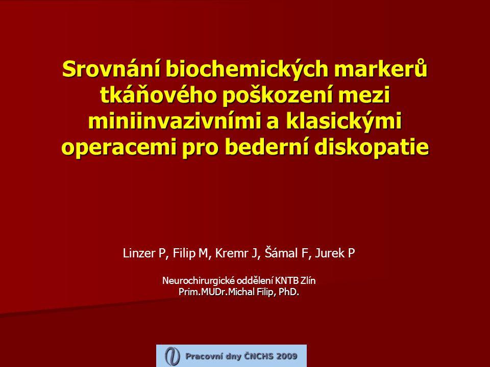 Srovnání biochemických markerů tkáňového poškození mezi miniinvazivními a klasickými operacemi pro bederní diskopatie Linzer P, Filip M, Kremr J, Šáma